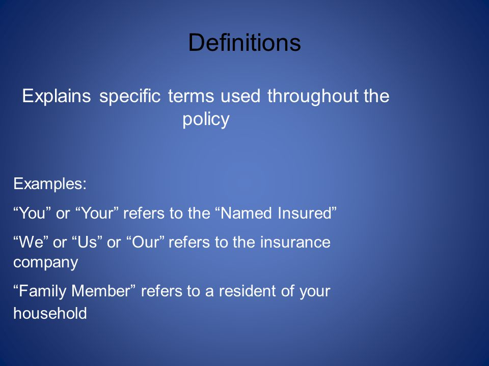 Explains specific terms used throughout the policy