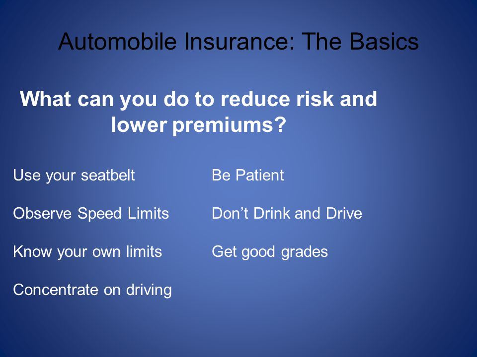 What can you do to reduce risk and lower premiums