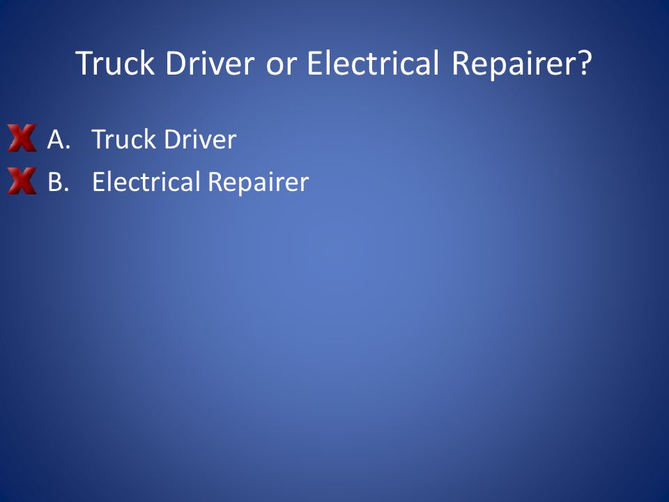 Truck Driver or Electrical Repairer