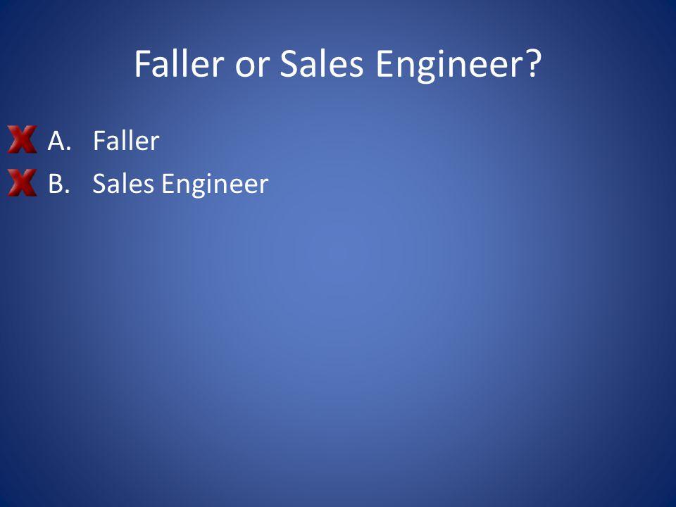 Faller or Sales Engineer