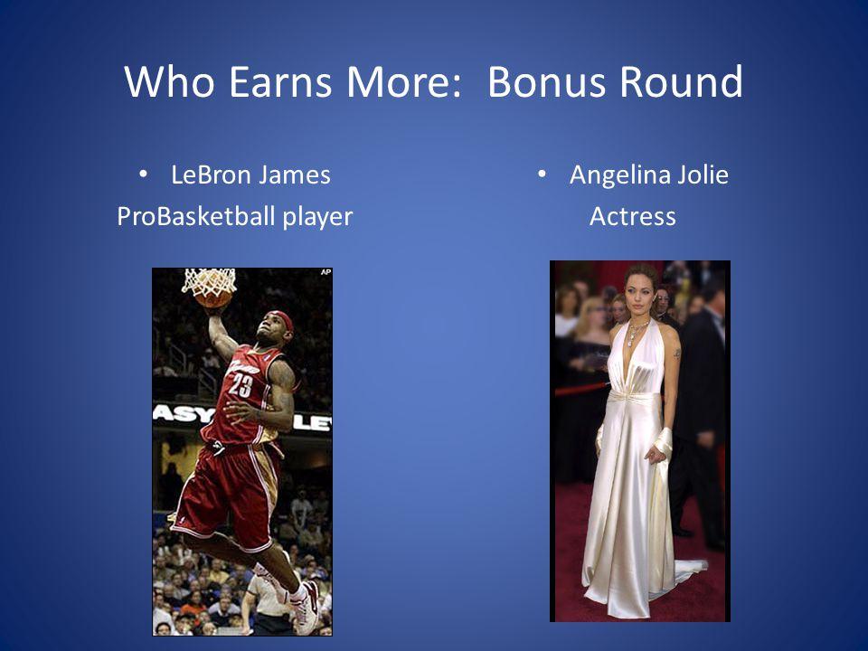Who Earns More: Bonus Round