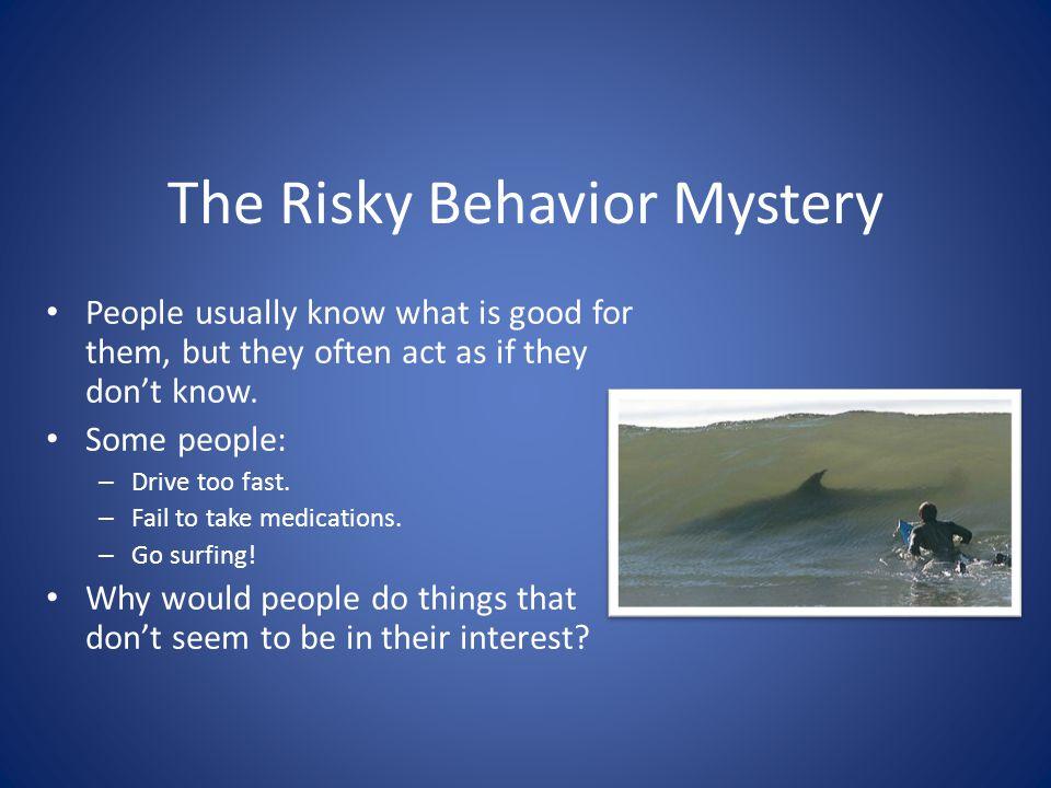 The Risky Behavior Mystery