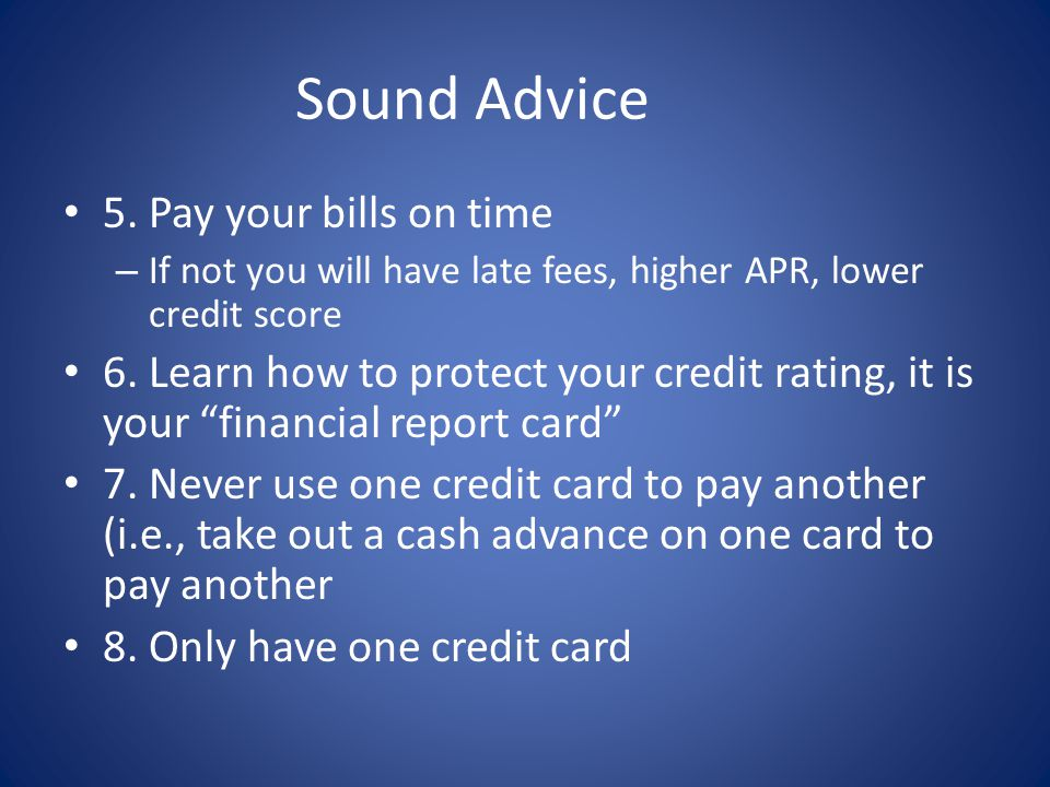 Sound Advice 5. Pay your bills on time