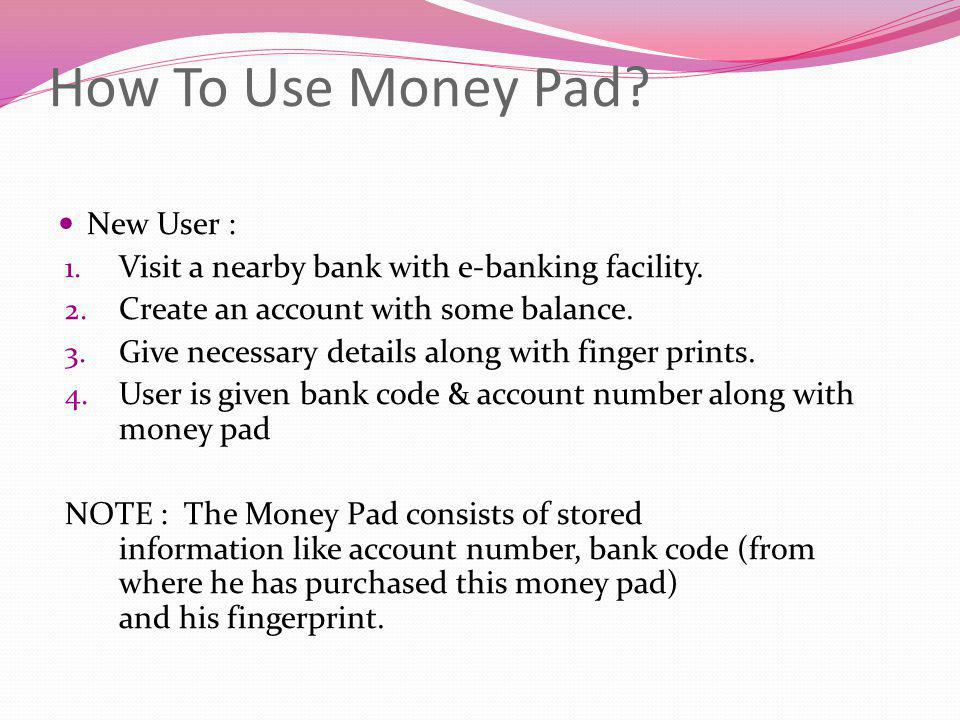 How To Use Money Pad New User :