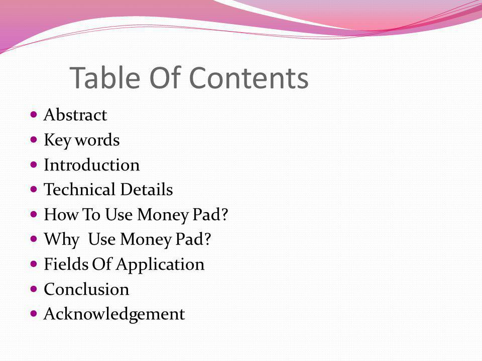 Table Of Contents Abstract Key words Introduction Technical Details
