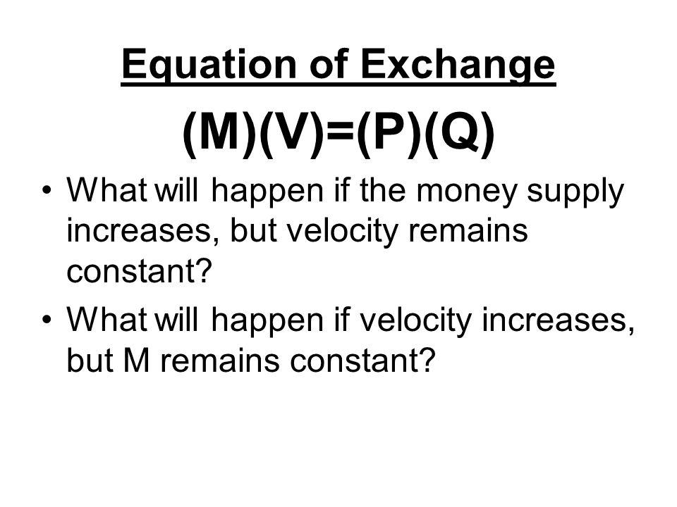 (M)(V)=(P)(Q) Equation of Exchange