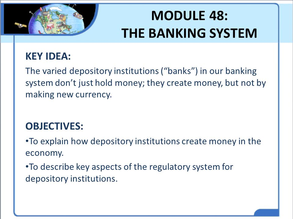 MODULE 48: THE BANKING SYSTEM