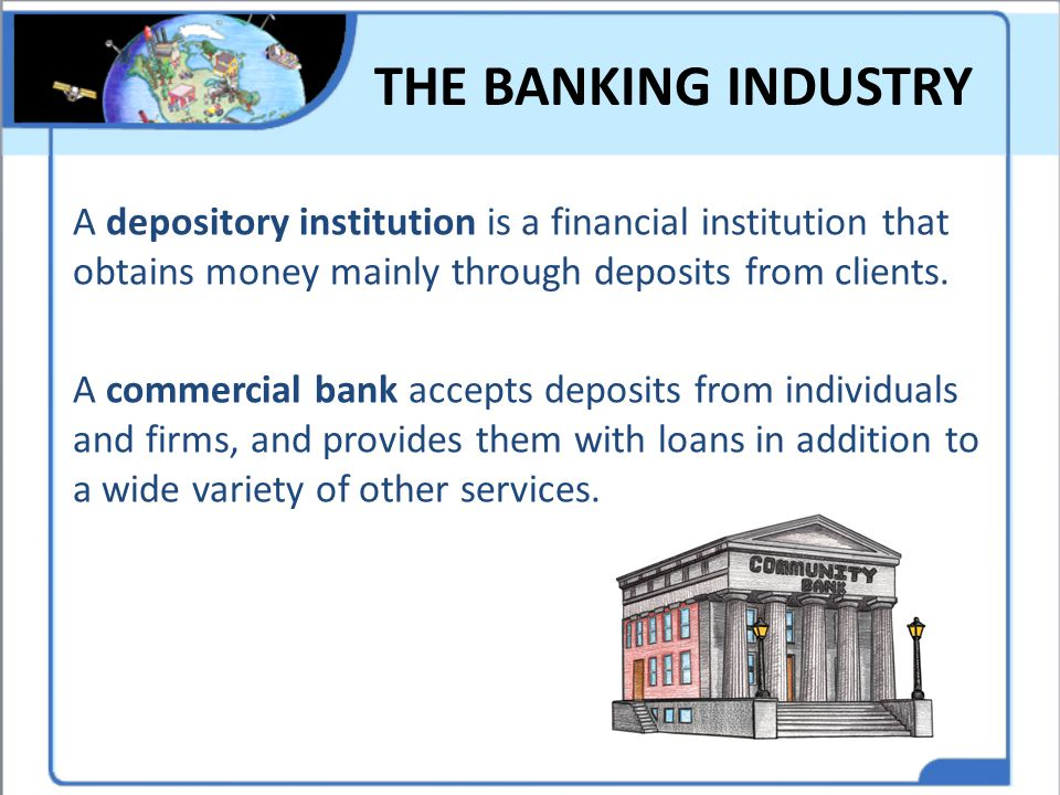 THE BANKING INDUSTRY