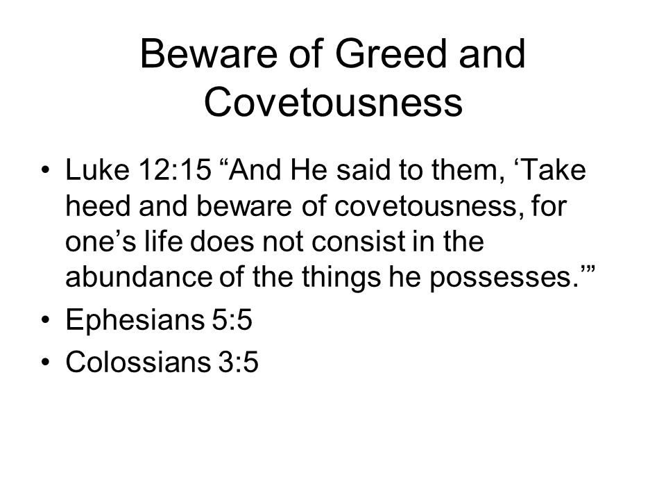 Beware of Greed and Covetousness
