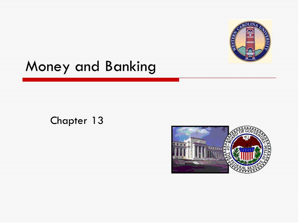 Money and Banking Chapter 13
