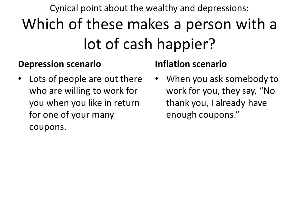 Cynical point about the wealthy and depressions: Which of these makes a person with a lot of cash happier
