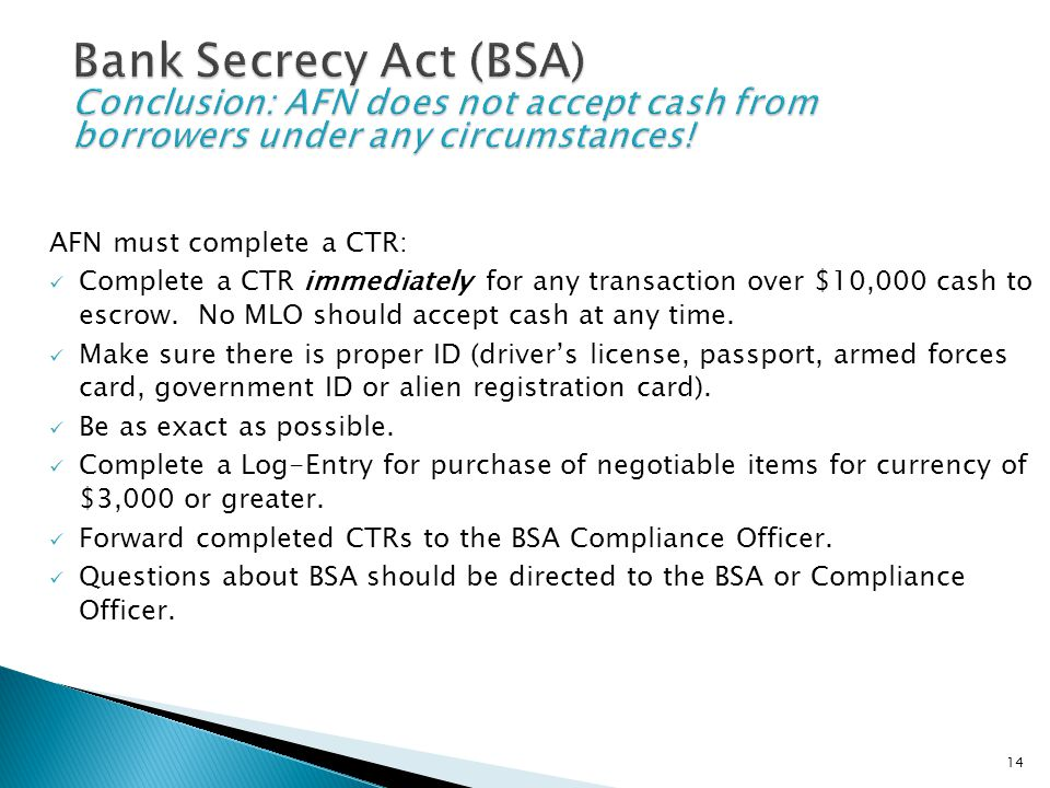 Bank Secrecy Act (BSA) Conclusion: AFN does not accept cash from borrowers under any circumstances!