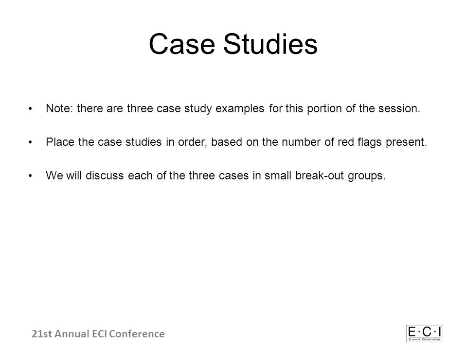 Case Studies Note: there are three case study examples for this portion of the session.
