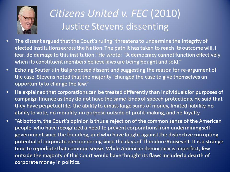 Citizens United v. FEC (2010) Justice Stevens dissenting