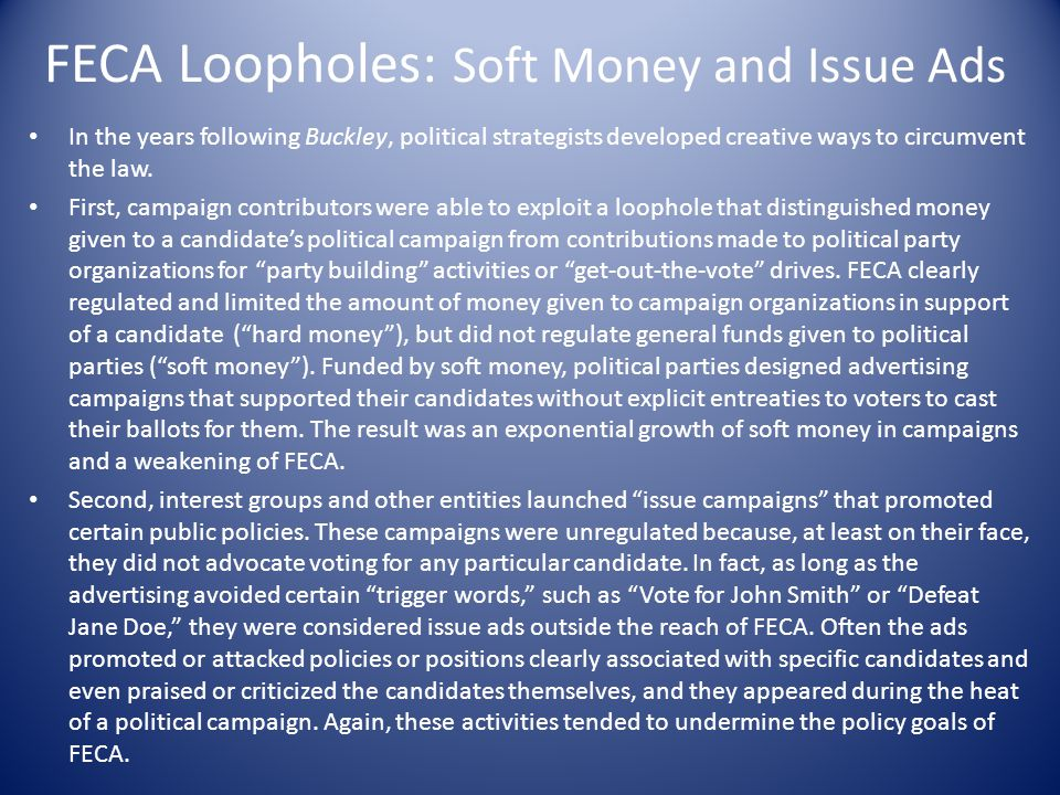 FECA Loopholes: Soft Money and Issue Ads