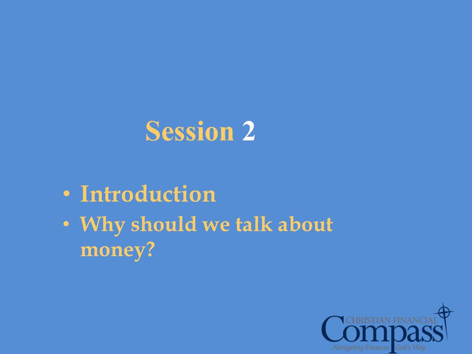 Introduction Why should we talk about money