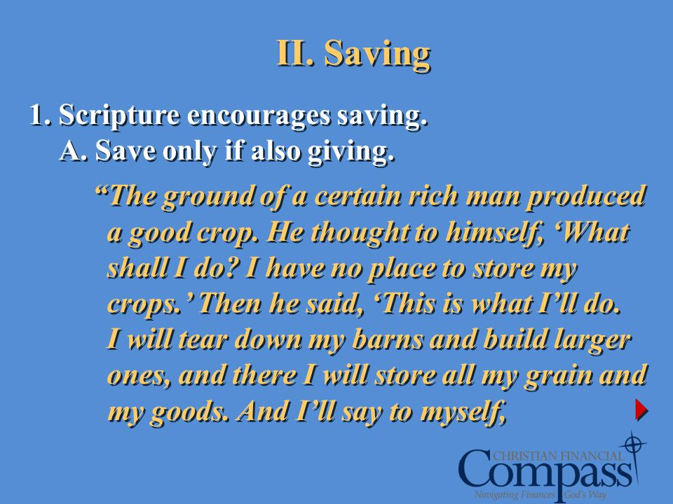II. Saving Scripture encourages saving. A. Save only if also giving.