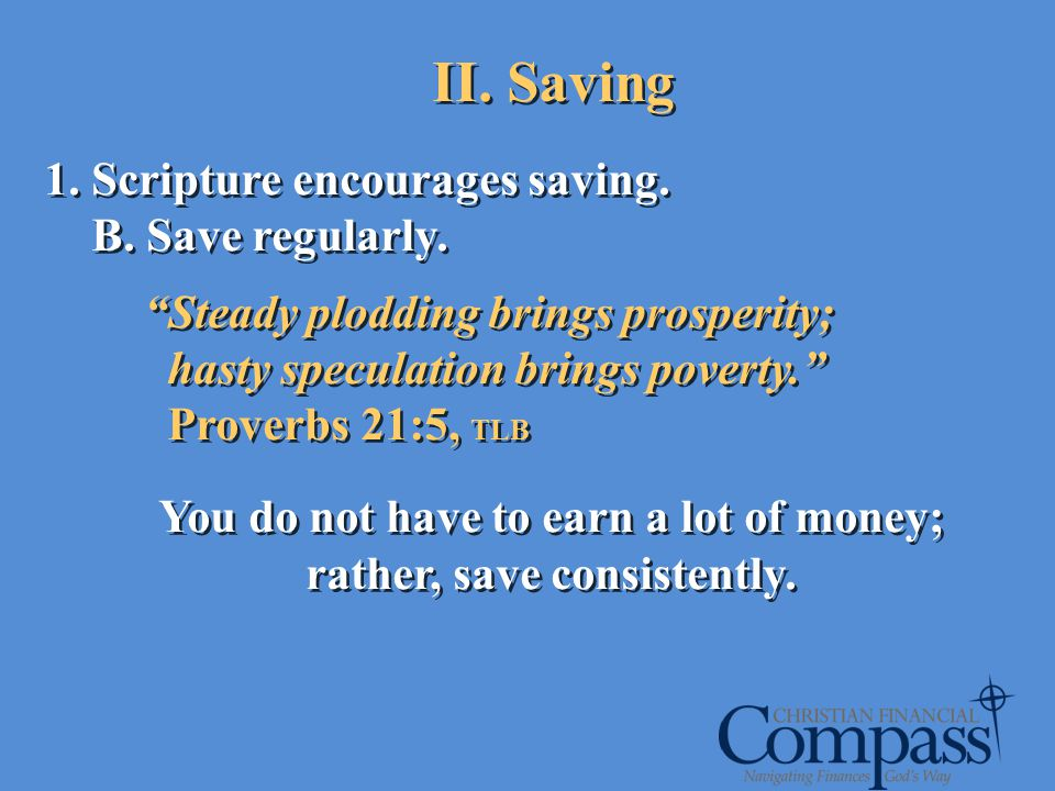 You do not have to earn a lot of money; rather, save consistently.