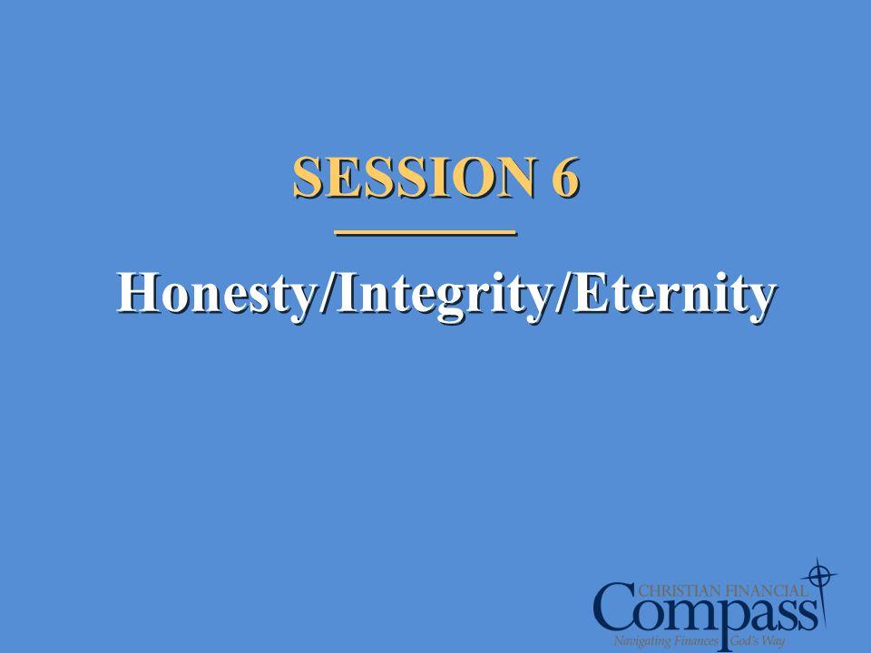 Honesty/Integrity/Eternity