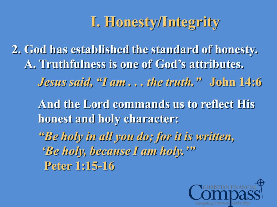 I. Honesty/Integrity 2. God has established the standard of honesty.