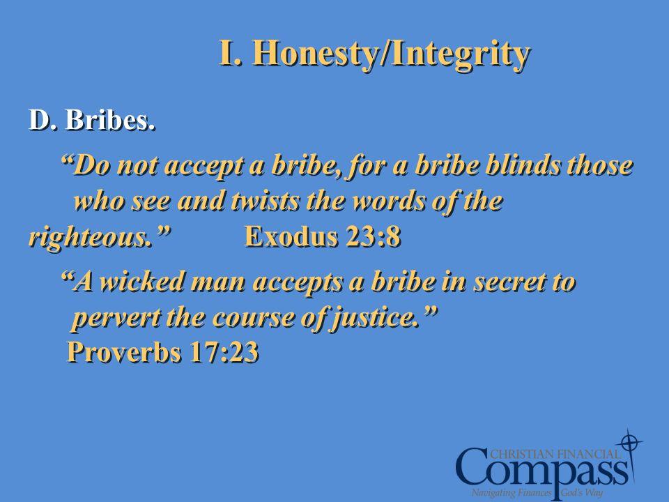 I. Honesty/Integrity D. Bribes.