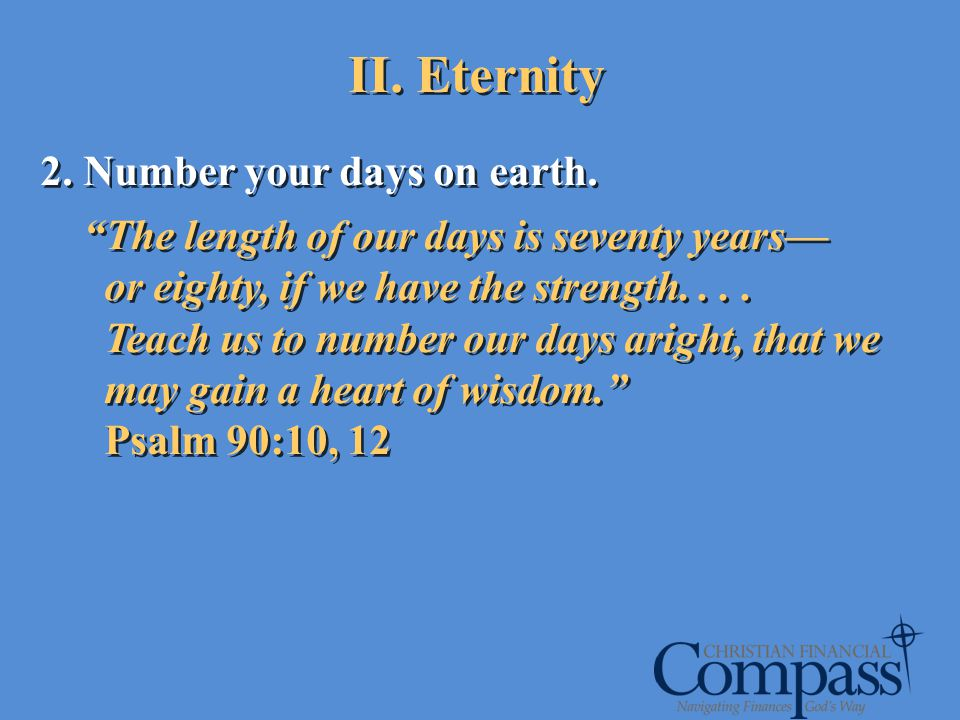 II. Eternity 2. Number your days on earth.