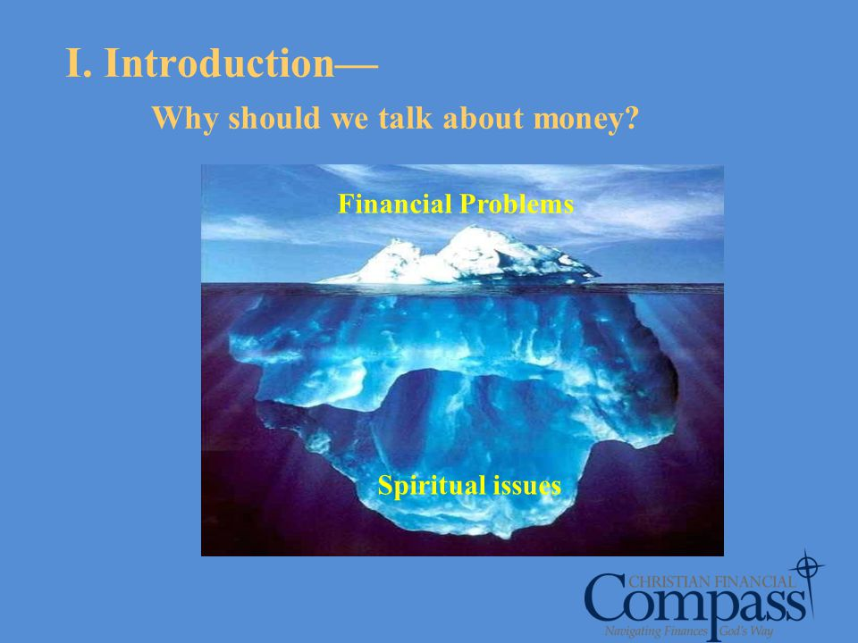 I. Introduction— Why should we talk about money
