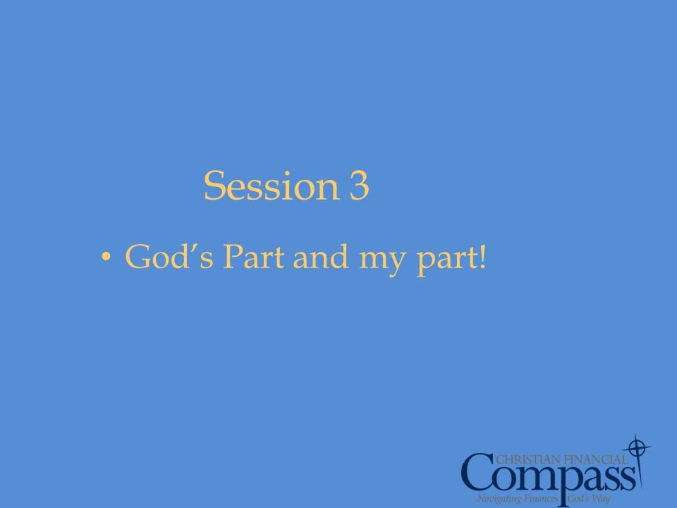 Session 3 God's Part and my part!