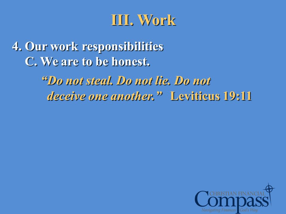 III. Work 4. Our work responsibilities C. We are to be honest.