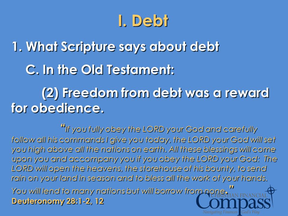 I. Debt 1. What Scripture says about debt C. In the Old Testament: