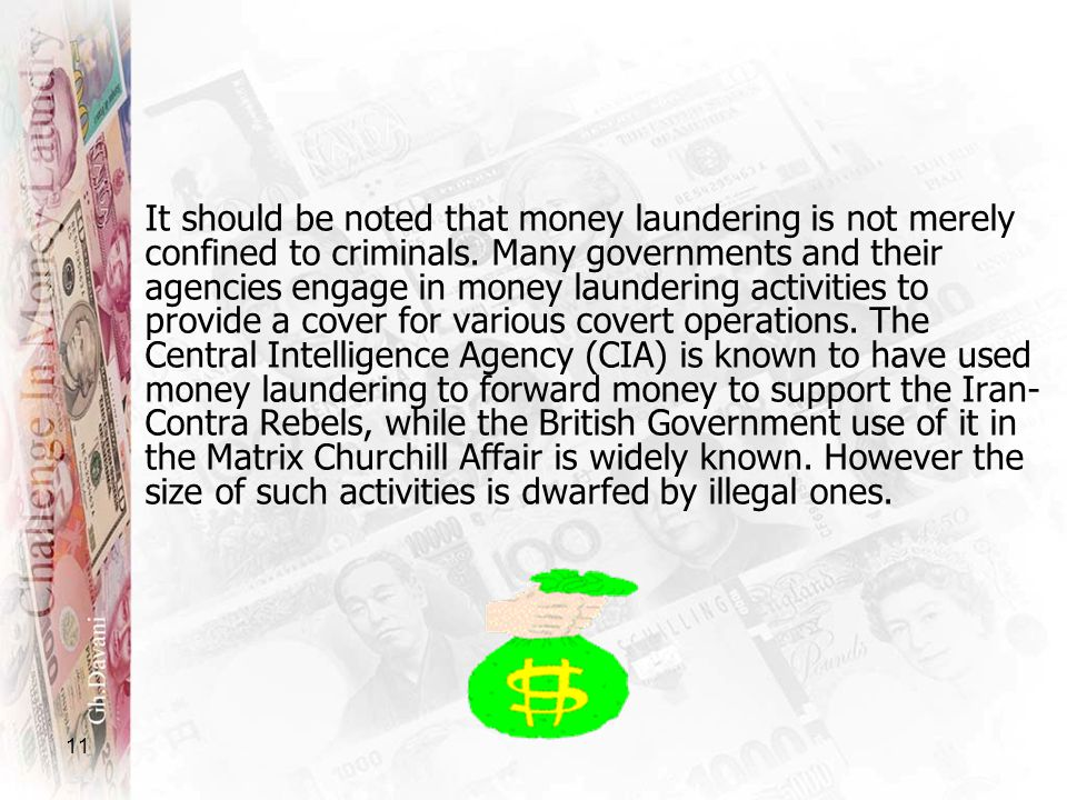 It should be noted that money laundering is not merely confined to criminals.