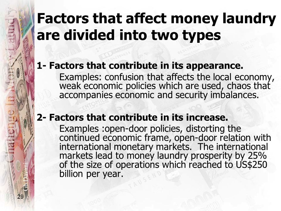 Factors that affect money laundry are divided into two types