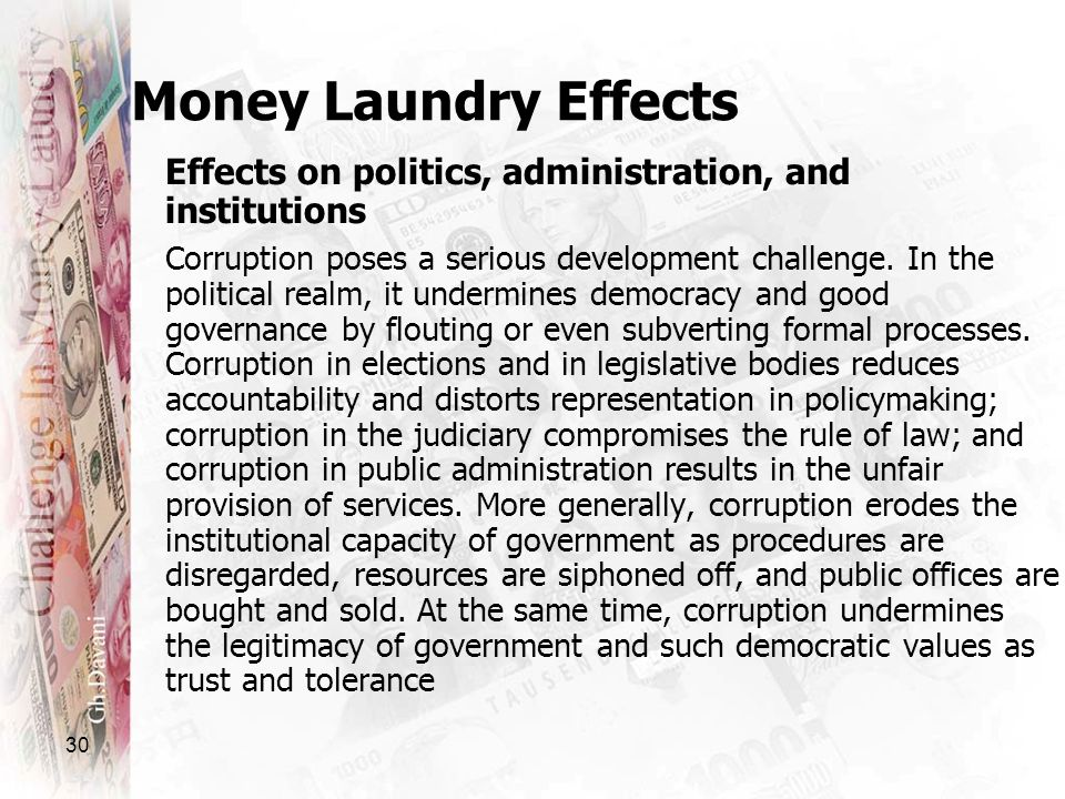 Money Laundry Effects Effects on politics, administration, and institutions.