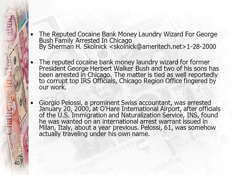 The Reputed Cocaine Bank Money Laundry Wizard For George Bush Family Arrested In Chicago By Sherman H. Skolnick <skolnick@ameritech.net>1-28-2000