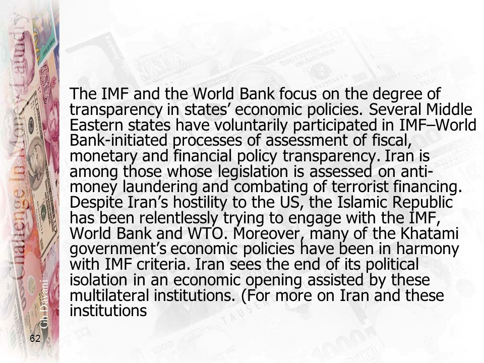 The IMF and the World Bank focus on the degree of transparency in states' economic policies.
