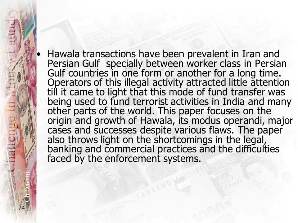 Hawala transactions have been prevalent in Iran and Persian Gulf specially between worker class in Persian Gulf countries in one form or another for a long time.