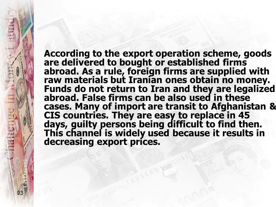 According to the export operation scheme, goods are delivered to bought or established firms abroad.