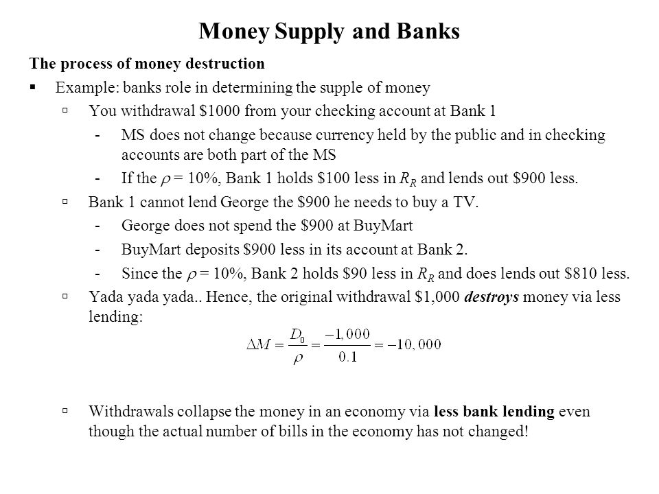 Money Supply and Banks The process of money destruction