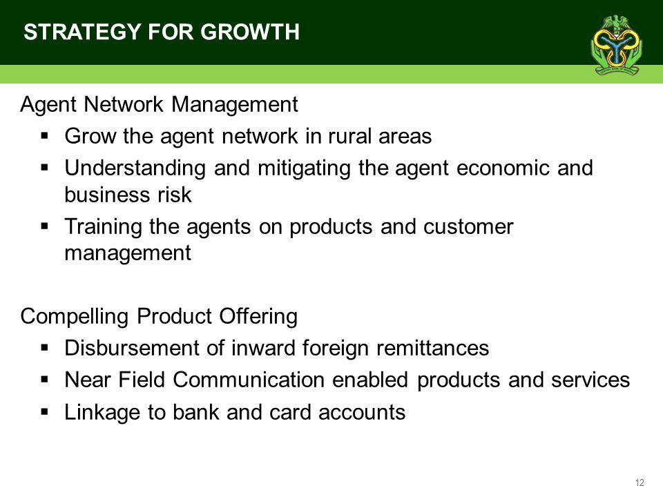 STRATEGY FOR GROWTH Agent Network Management. Grow the agent network in rural areas.