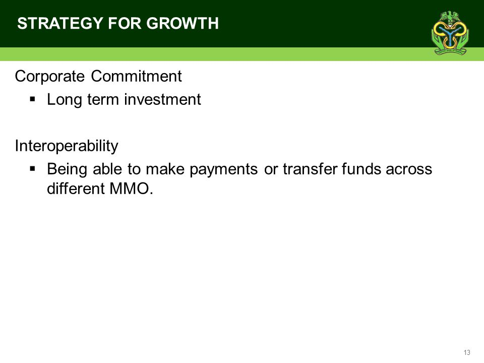 STRATEGY FOR GROWTH Corporate Commitment. Long term investment. Interoperability.