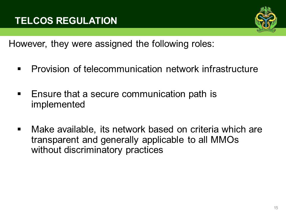 TELCOS REGULATION However, they were assigned the following roles: Provision of telecommunication network infrastructure.