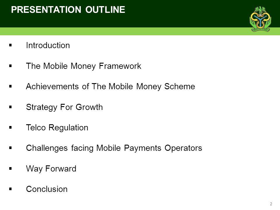 PRESENTATION OUTLINE Introduction The Mobile Money Framework