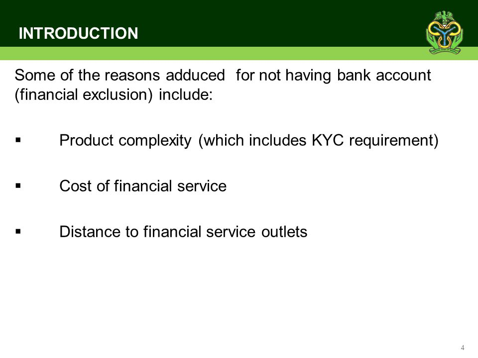 INTRODUCTION Some of the reasons adduced for not having bank account (financial exclusion) include:
