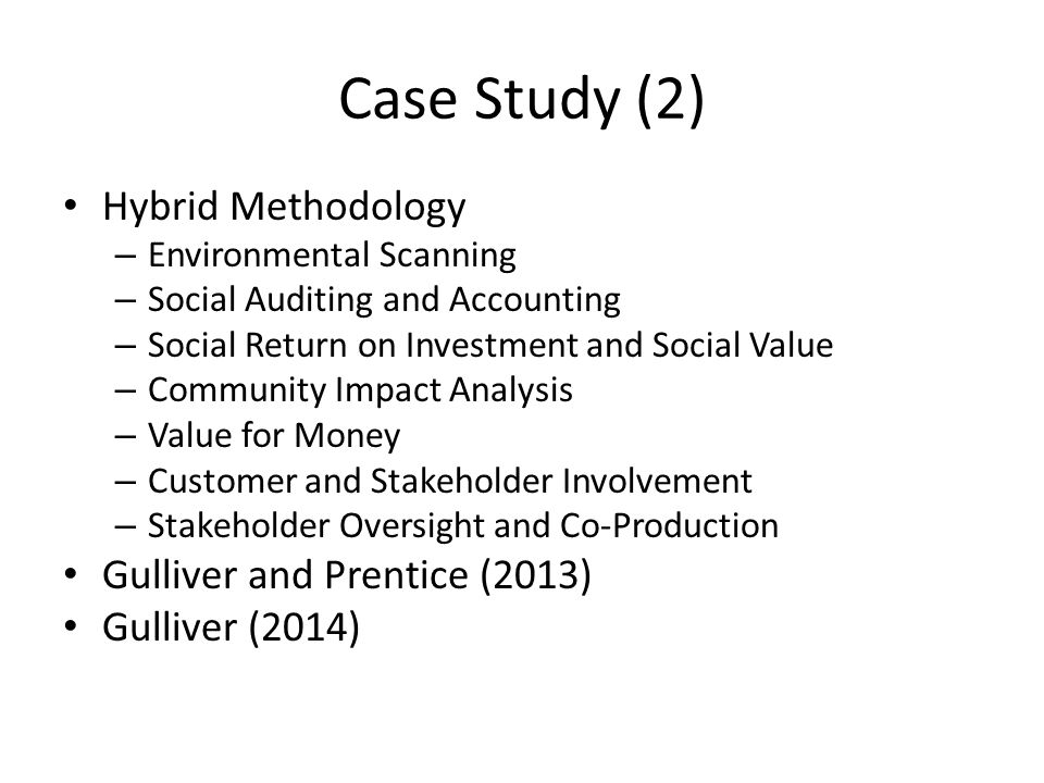Case Study (2) Hybrid Methodology Gulliver and Prentice (2013)