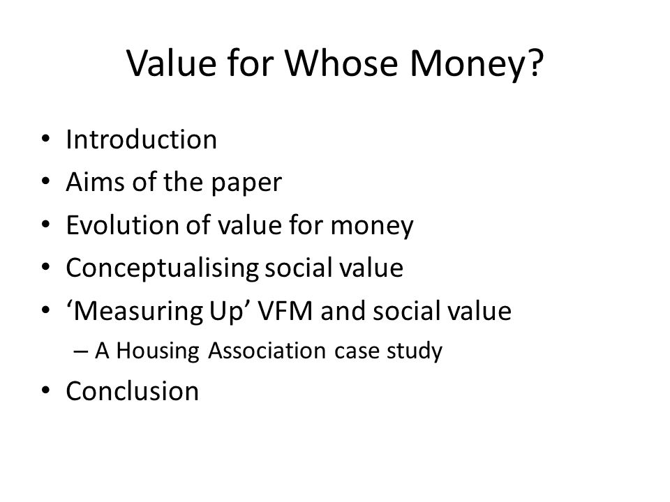 Value for Whose Money Introduction Aims of the paper
