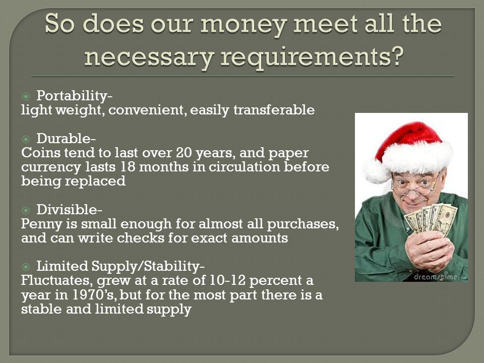 So does our money meet all the necessary requirements