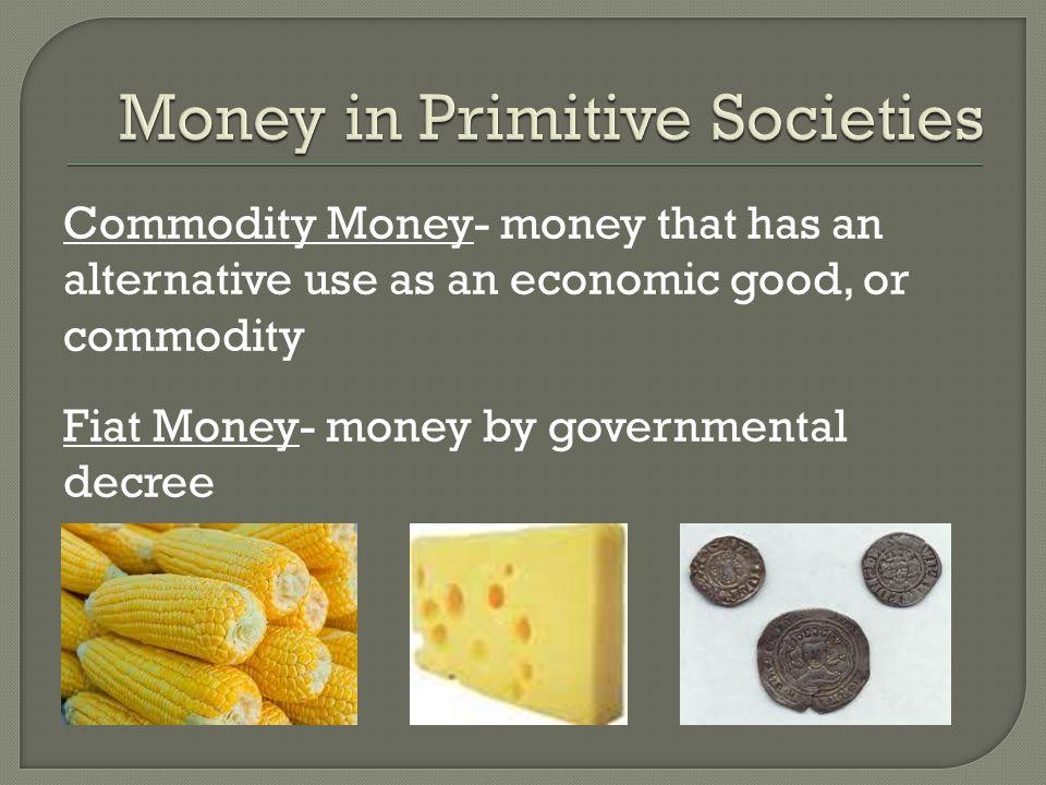 Money in Primitive Societies
