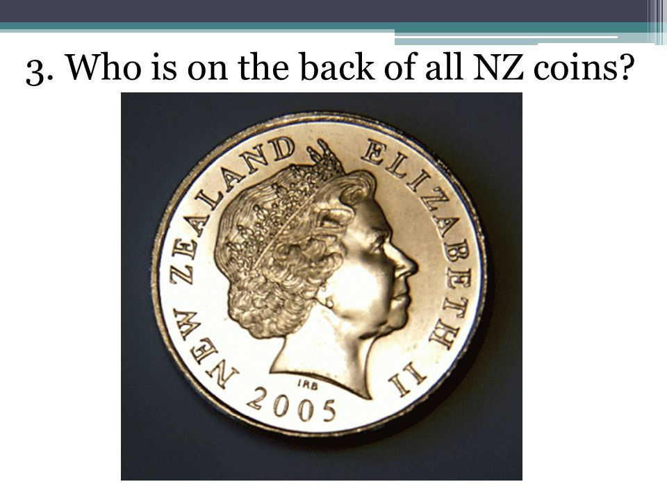 3. Who is on the back of all NZ coins
