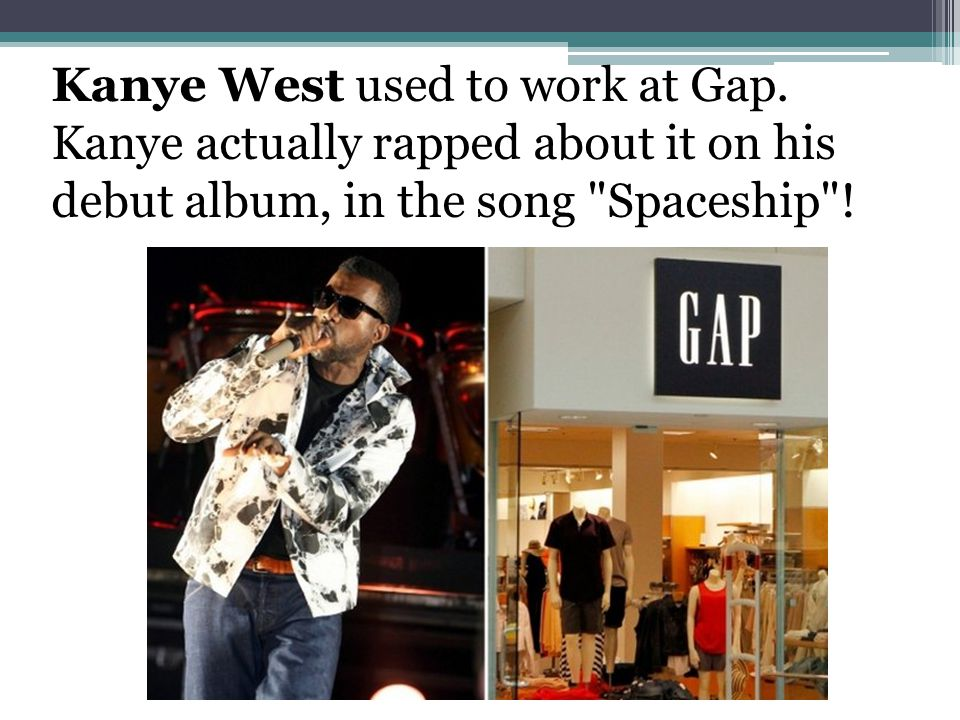 Kanye West used to work at Gap