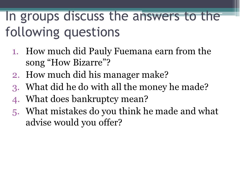 In groups discuss the answers to the following questions